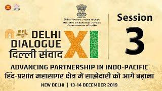 Session 3 - Regional Connectivity in Indo-Pacific   11th Delhi Dialogue 2019