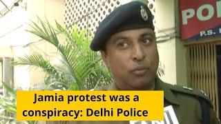 Jamia protest was a conspiracy: Delhi Police