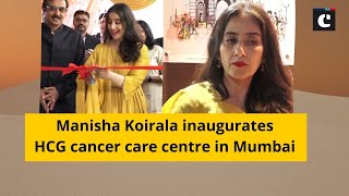 Manisha Koirala inaugurates HCG cancer care centre in Mumbai