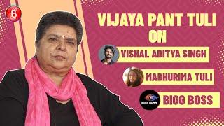 Vijaya Pant Tuli's Hard Talk On Madhurima Tuli & Her Ex-BF Vishal Aditya Singh | Bigg Boss 13