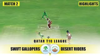 Highlights | Swift Gallopers vs Desert Riders | Match 02 | Qatar T10 2019