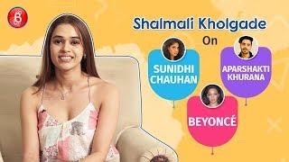 Shalmali Kholgade's Candid Confessions On Sunidhi Chahuhan, Aparshakti Khurana & Beyoncé