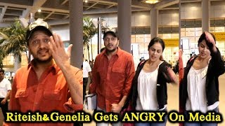 Riteish deshmukh & Genelia Gets ANGRY On Media At Airport