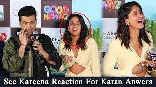 See Kareena Reaction For Karan Answers   Karan Johar Hilarious Answers To Media