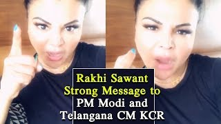 Rakhi Sawant Strong Message to PM Narendra Modi and Telangana CM KCR