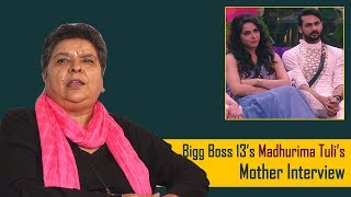 Bigg Boss 13 Contestant Madhurima Tuli's Mother Interview