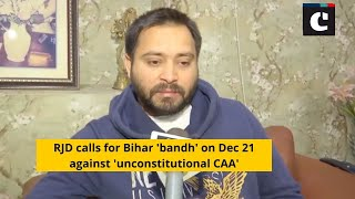 RJD calls for Bihar 'bandh' on Dec 21 against 'unconstitutional CAA'
