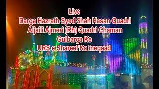 Live Darga Hazrath Syed Shah Hasan Quadri Aljaili Ajmeri (Rh) Quadri Chaman Gulbarga Ke URS e Sharee