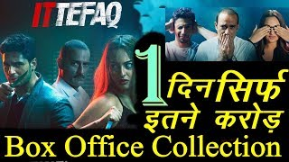 Ittefaq 1st day Box Office Collection | Sonakshi Sinha| Sidharth Malhotra | Akshay khanna