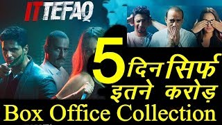 ITTEFAQ Bollywood Movie Day 5th Box Office Collection | 5th Day | 4rd Day | 1st Weekend