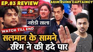 Bigg Boss 13 Review EP 83 | Rashmi Desai And Sidharth BIG FIGHT In Front Of Salman | Asim | BB 13