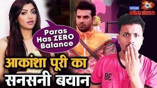 Bigg Boss 13 | GF Akanksha Puri's SHOCKING Revelation | Paras Chhabra Has ZERO Balance | BB 13 Video