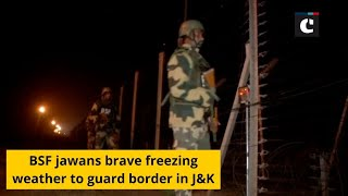 BSF jawans brave freezing weather to guard border in J&K