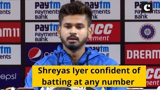 Shreyas Iyer confident of batting at any number