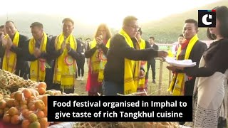 Food festival organised in Imphal to give taste of rich Tangkhul cuisine