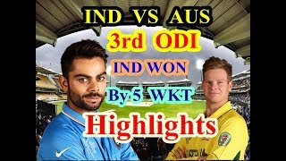 3rd ODI Match : Ind beat Aus by 5 wickets to clinch ODI series India vs Australia Highlights: