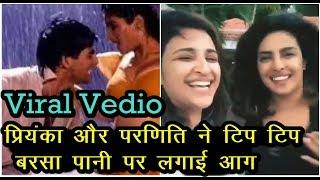 Priyanka And Parineeti Enjoying Tip Tip Barsa Paani   News Remind