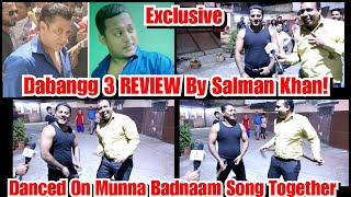 Exclusive: Dabangg 3 Review By Salman Khan Lookalike Rakesh! Danced On Munna Badnaam Song Together