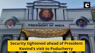 Security tightened ahead of President Kovind's visit to Puducherry