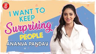 Ananya Panday: I Want To Keep Surprising My Fans   Pati Patni Aur Woh   Student Of The Year 2