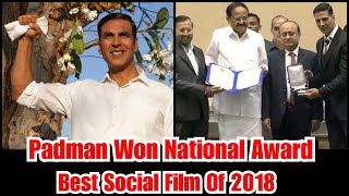 Padman Movie Won National Award For Best Social Film 2018, Akshay Kumar Receives Award