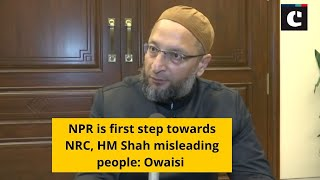 NPR is first step towards NRC, HM Shah misleading people: Owaisi