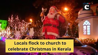 Locals flock to church to celebrate Christmas in Kerala