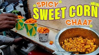 Delhi's Famous Spicy Sweet Corn Chaat | चटपटी स्वीट कॉर्न चाट | Indian Street Food | Satya Bhanja