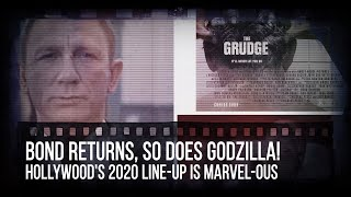 Bond returns, so does Godzilla! Hollywood's 2020 Line-up Is Marvel-ous
