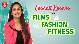Chahatt Khanna's Heart-To-Heart Chat On Films, Fashion & Fitness