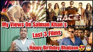 My Views On Salman Khan's Last Three Films Race 3, Bharat And Dabangg 3! Happy Birthday Salman