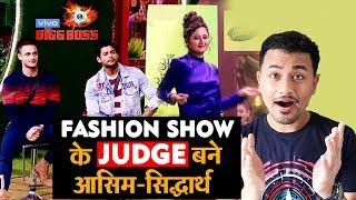 Bigg Boss 13 | Sidharth And Asim JUDGES Fashion Show | Shehnaz, Rashmi, Mahira | BB 13 Video