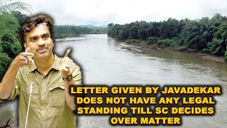 Mhadei: Letter given by Javadekar does not have any legal standing till SC decides over matter