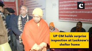 UP CM holds surprise inspection at Lucknows shelter home
