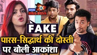 Bigg Boss 13 | GF Akanksha Puri CALLS Paras Chhabra & Sidharth Shukla Friendship FAKE | BB 13 Video