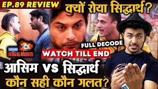 Bigg  Boss  13  Review  EP  89  |  Sidharth  Vs  Asim  |  Kaun  Sahi  Kaun  Galat?  |  Shehnaz  Winner  For  Rashmi