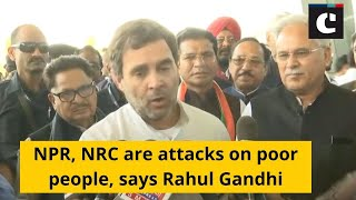 NPR, NRC are attacks on poor people, says Rahul Gandhi