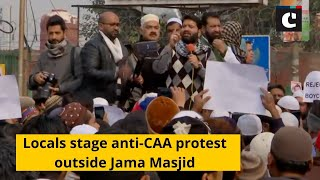 Locals stage anti-CAA protest outside Jama Masjid
