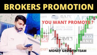 FOREX BROKER'S PROMOTION, DO YOU WANT PROMOTE YOUR BROKER WITH MONEY GROWTH TEAM?