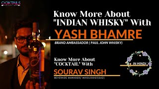 Know More About INDIAN WHISKY with YASH BHAMRE & Sourav Singh | Whisky Talks | Cocktails India
