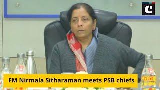 FM Nirmala Sitharaman meets PSB chiefs