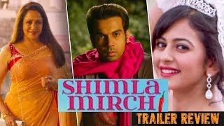 """Shimla Mirchi"" Trailer Review   ड्रीम गर्ल हेमा मालिनी संग रोमांस कर रहे राजकुमार राव"