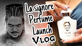 La signore Perfume launch VLOG