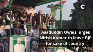 Asaduddin Owaisi urges Nitish Kumar to leave BJP for sake of country