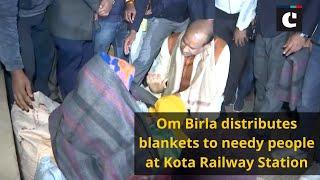 Om Birla distributes blankets to needy people at Kota Railway Station
