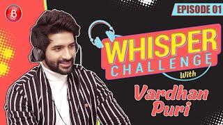 Vardhan Puri Nails The Whisper Challenge With Panache | Yeh Saali Aashiqui