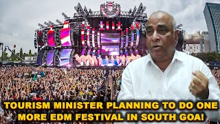 Tourism Minister Planning To Do One More EDM Festival In South Goa!