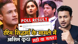 Bigg Boss 13 | Asim Riaz JUMPS In Rashmi-Sid Matter, RIGHT Or WRONG | POLL RESULT | BB 13 Latest