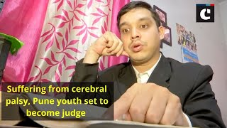 Suffering from cerebral palsy, Pune youth set to become judge