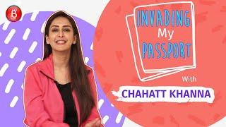 Chahatt Khanna's Crazy Travel Diaries | Invading My Passport